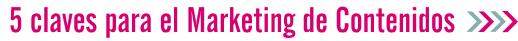 5 claves para el marketing de contenidos